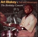 ART BLAKEY & THE JAZZ MESSENGERS - The Birthday Concert